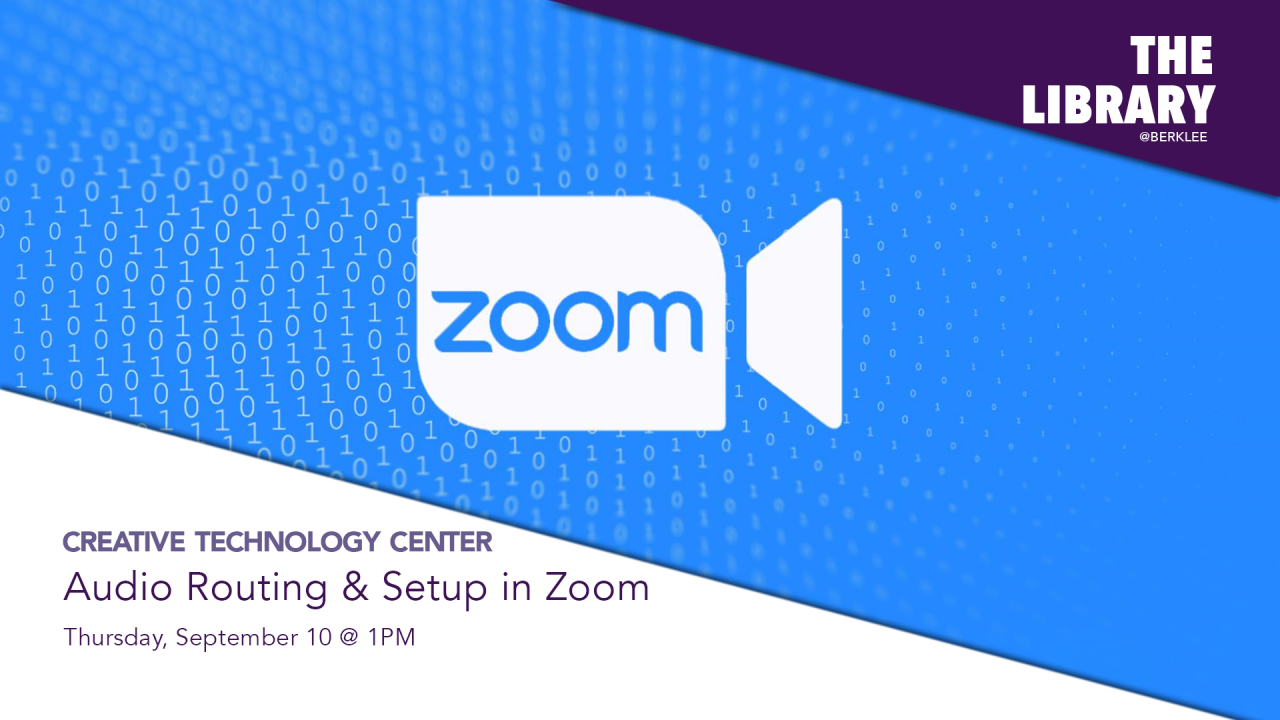 The CTC presents Audio Routing & Setup in Zoom virtual workshop