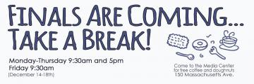 Finals Are Coming. . .  Take a Break!